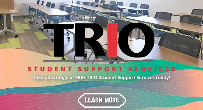 Take advantage of FREE TRIO Student Support Services today!  Learn more: SCF.edu/TRIO
