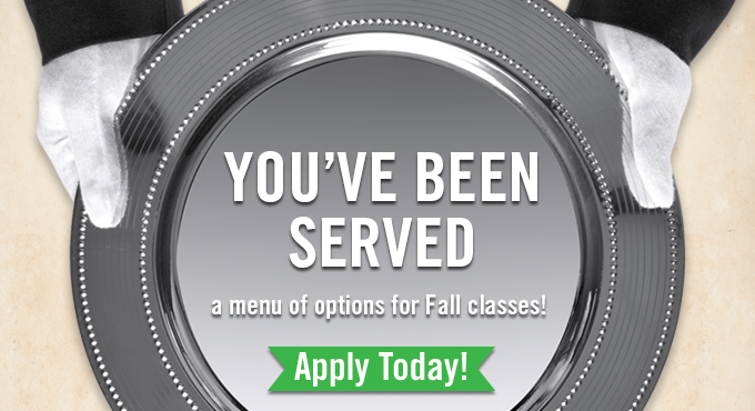 graphic text over a platter image that says you've been served a menu of options for fall registration - Apply Today!