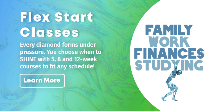 Flex Start Classes - Because every diamond forms under pressure. Learn More