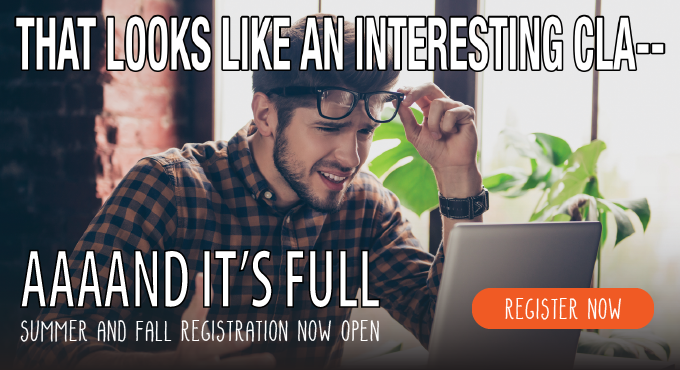 Summer and Fall Registration Now Open