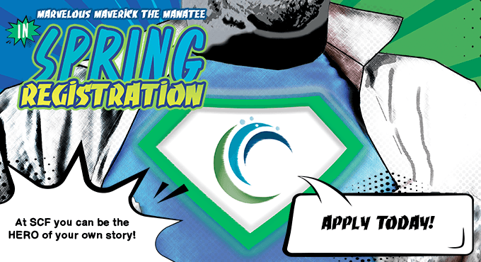At SCF you can be the HERO of your own story! Apply Today!