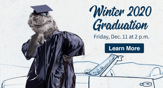 Winter 2020 Graduation is Friday, Dec. 11 at 2 p.m. Learn More!